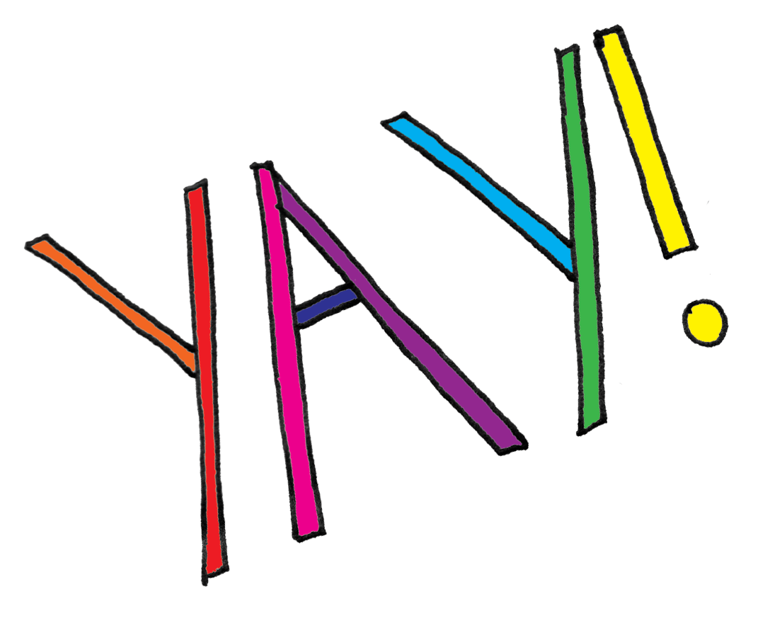 "A hand drawn graphic in rainbow colors spells out the word ""yay!"""
