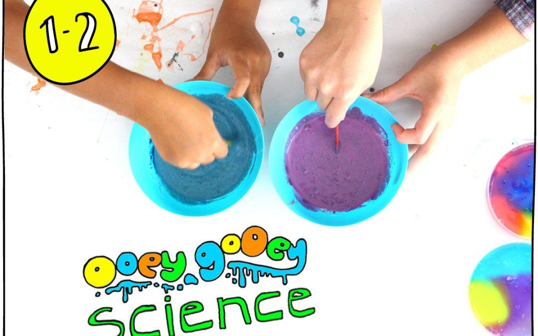 Ooey Gooey Science